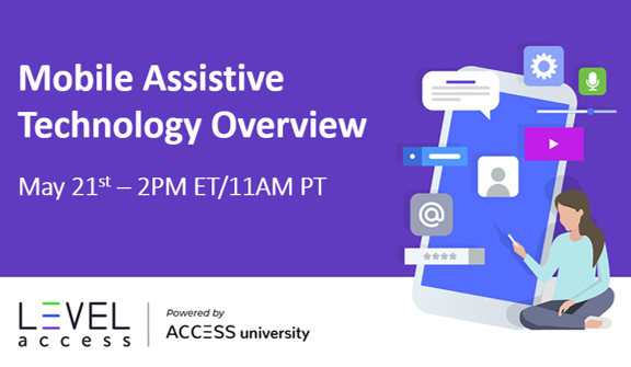 Webinar: Mobile Assistive Technology Overview - May 21st at 2PM ET/11AM PT